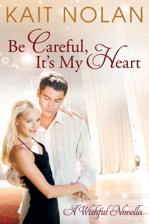 Be Careful It's My Heart: Wishful Series